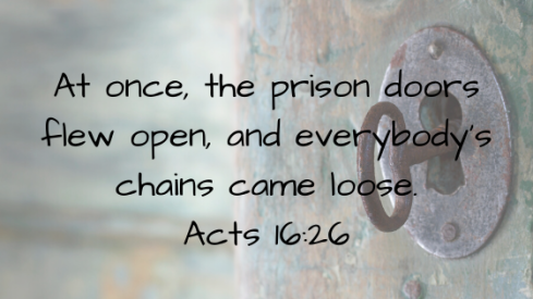At once, the prison doors flew open, and everybody's chains come loose. (1)